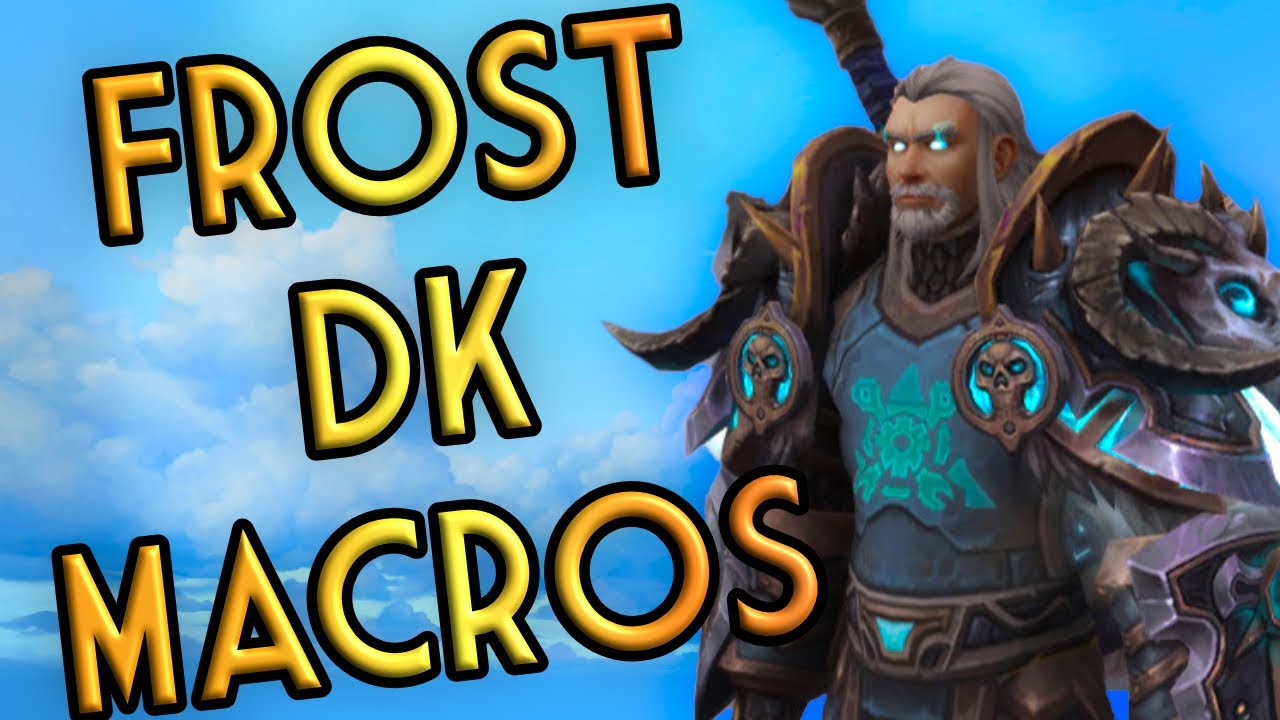 Frost Dk Macros For The Shadowlands Pre Patch Youtube