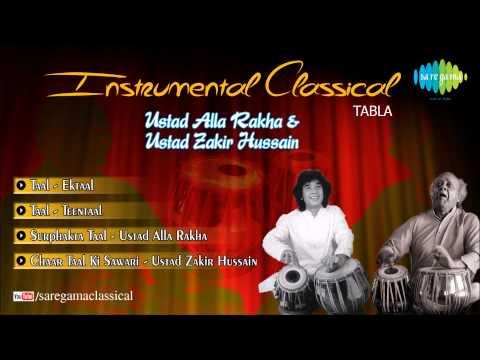 "Ustad Alla Rakha And Ustad Zakir Hussain | Hindustani Classical Instrumental ""Tabla"" Audio Jukebox"