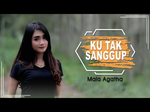 Download Mala Agatha - Ku Tak Sanggup (Official Music Video) Mp4 baru