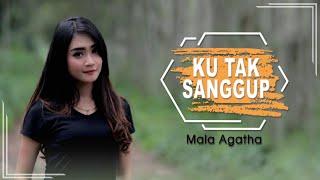 Mala Agatha Ku Tak Sanggup MP3