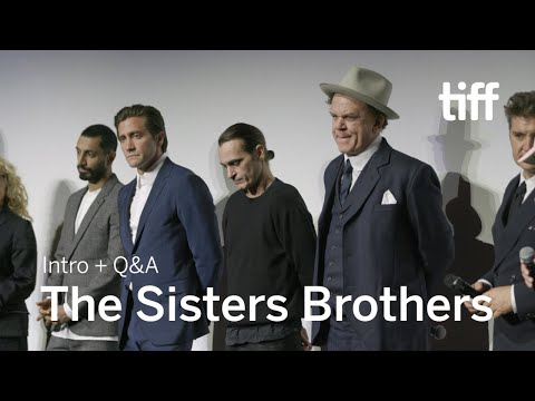 THE SISTERS BROTHERS Cast and Crew Q&A | TIFF 2018