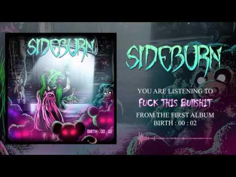 """SIDEBURN - """"Fuck This Bullshit"""" (OFFICIAL FULL ALBUM STREAM)"""