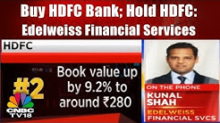 Buy HDFC Bank; Hold HDFC: Edelweiss Financial Services | CNBC TV18