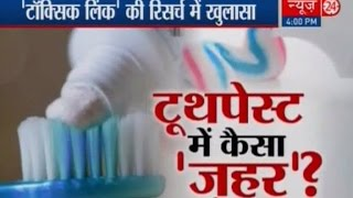 Indian toothpastes can give you cancer, liver disease: Study
