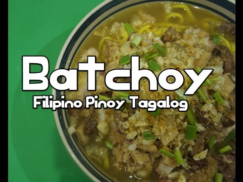 Batchoy - How to make Batchoy - Paano Magluto - Filipino Pork Noodle Soup - Pinoy Recipes -Tagalog