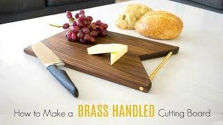 Make a Modern Brass Handled Cutting Board