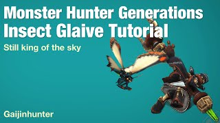 Monster Hunter Generations: Insect Glaive Tutorial