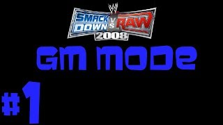 THE PREMIERE - WWE Smackdown VS Raw 2008 GM Mode Ep. 1