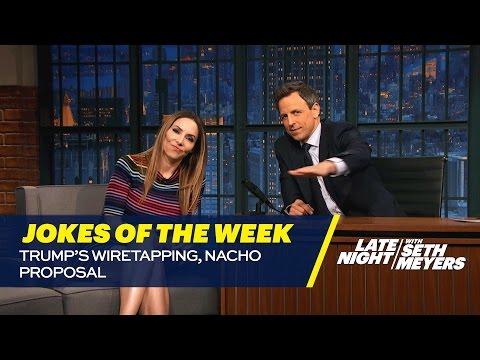Seth's Favorite Jokes of the Week: Trump's Wiretapping, Nacho Proposal