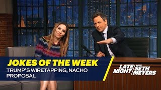 seth-s-favorite-jokes-of-the-week-trump-s-wiretapping-nacho-proposal