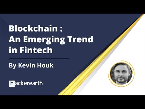 Blockchain - An Emerging Trend in Fintech | Blockchain Technology | Hackerearth Webinar
