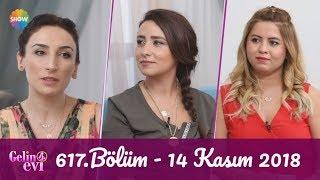 Gelin Evi 617. Bölüm | 14 Kasım 2018