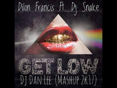 Dilon Francis Ft. Dj Snake - Get Low (Dj Dan Lee Mashup 2k17)