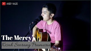 Kisah Seorang Pramuria - The Mercy's (Live Cover Anggy NaLdo)