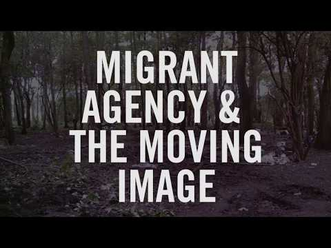Migrant Agency & the Moving Image | Arts in Society