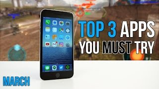 Top Three Apps You Must Try  - March 2017