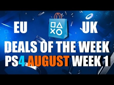 PS4 AUGUST DEALS OF THE WEEK 1 - PS PLUS SUMMER SALE EU - UK PSN VIDEO GAME DISCOUNTS - YouTube
