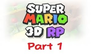 Roblox-Super Mario 3D Roleplay #1- The Tutorial! (Series Premire)