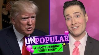 UNPOPULAR! -  Randy Rainbow Song Parody