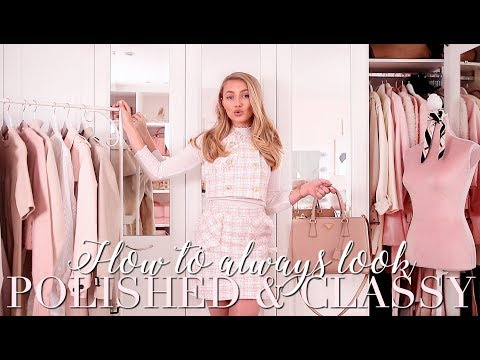 How to ALWAYS look polished & classy; my TOP style tips! ~ Freddy My Love