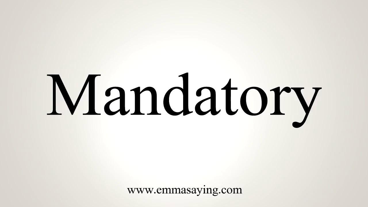 How To Pronounce Mandatory