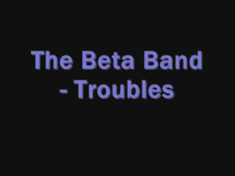 The Beta Band - Too Many Troubles (It's All Gone Pete Tong) OST