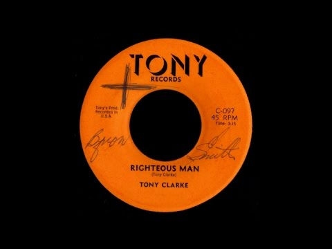 Tony Clarke - Righteous Man
