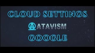 Atavism Online - Cloud Settings - Google