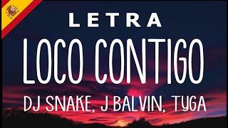 Loco Contigo (Letra/Lyrics) DJ Snake, J Balvin, Tyga || Remix || Dance