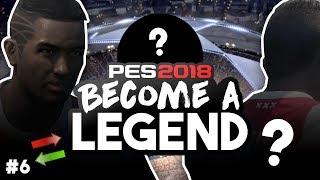 BECOME A LEGEND! #6|PES 2018! |