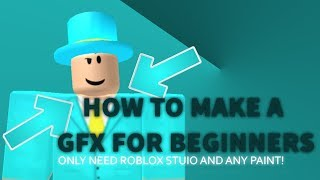 HOW TO MAKE A GFX FOR BEGINNERS! NO BLENDER OR ANYTHING! FAST AND EASY! [ROBLOX] [STILL WORKS]