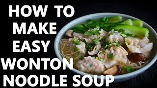 HOW TO MAKE EASY WONTON NOODLE SOUP