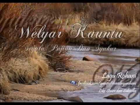 Segala Pujian Dan Syukur - Welyar Kauntu