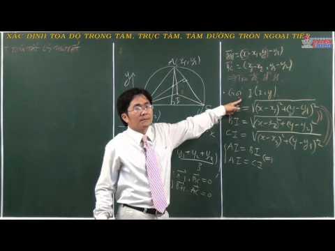 Hình học 10 - Chương 2 - Xác định tọa độ trọng tâm, trực tâm, tâm đường tròn ngoại tiếp