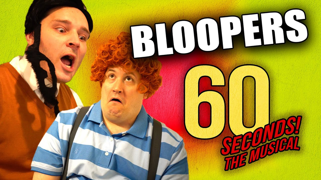 BLOOPERS from 60 Seconds! The Musical