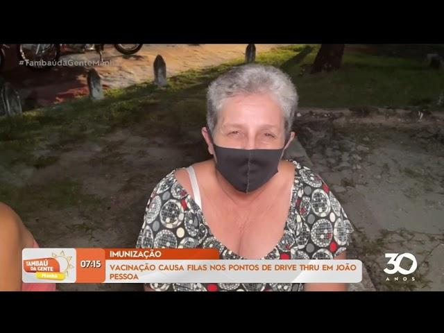 Imunização: vacinação causa filas nos pontos de drive thru em João Pessoa -Tambaú da Gente Manhã