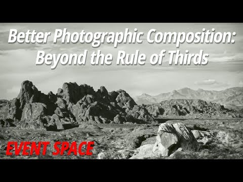 Better Photographic Composition | Beyond the Rule of Thirds