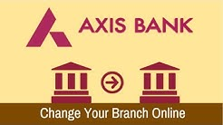 How to Transfer Axis Bank  Saving Account Branch (Online)
