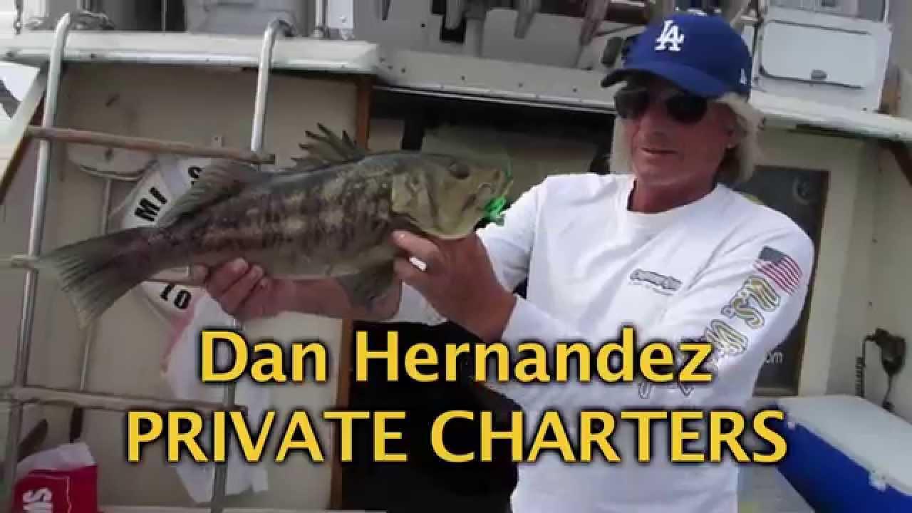 Dan Hernandez Private Charters Commercial Sport Fishing