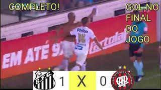 Santos 1 x 0 Atlético-PR - Melhores Momentos & Gol(COMPLETO) - Sánchez Faz Gol nos Últimos Minutos