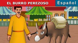 El Burro Perezoso | Cuentos para dormir | Cuentos Infantiles | Cuentos De Hadas Españoles