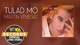 Tulad Mo - Martin Venegas [Official Lyric Video]