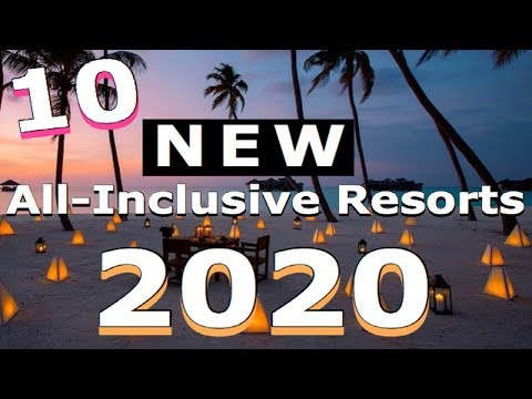 Top 10 NEW All-Inclusive Resorts Opening In 2020!