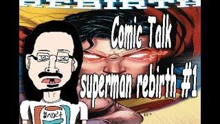 Comic Talk - superman rebirth