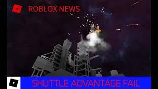 ROBLOX NEWS: SHUTTLE ADVANTAGE FAILURE