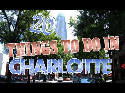 Top 20 Things To Do In Charlotte, North Carolina