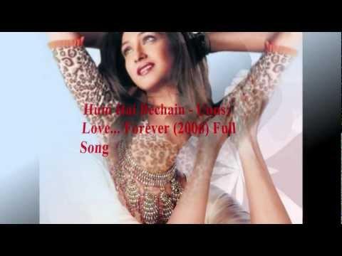 Hum Hai Bechain - Unns Love... Forever (2006) Full Song