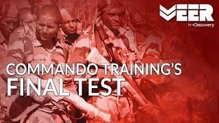 The Dreaded Final Test at Commando School Belgaum | Indian Commando Training | Veer by Discovery