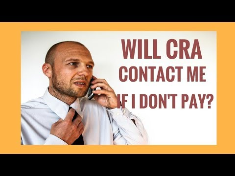 WILL CRA CONTACT ME IF I DO NOT PAY?