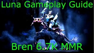 Dota 2 Luna Guide: 6.7K MMR - Carry Guide, Fast Farm (Gameplay AND Commentary)